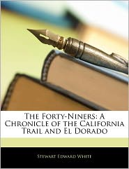 The Forty-Niners - Stewart Edward White