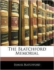 The Blatchford Memorial - Samuel Blatchford