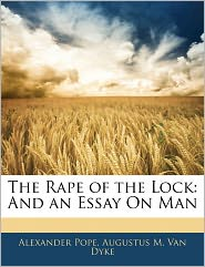 The Rape Of The Lock - Alexander Pope, Augustus M. Van Dyke