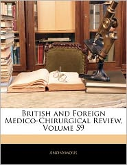 British And Foreign Medico-Chirurgical Review, Volume 59 - Anonymous