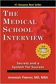 The Medical School Interview: Secrets and a System for Success, 2nd Edition - Jeremiah Fleenor