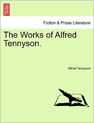 The Works Of Alfred Tennyson. - Alfred Lord Tennyson