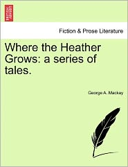 Where The Heather Grows - George A. Mackay