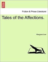 Tales Of The Affections. - Margaret Lew