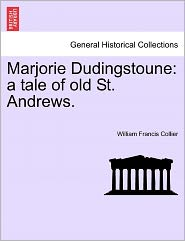 Marjorie Dudingstoune: A Tale of Old St. Andrews.