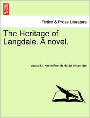 The Heritage Of Langdale. A Novel. - Pseud I.E. Annie French Hecto Alexander