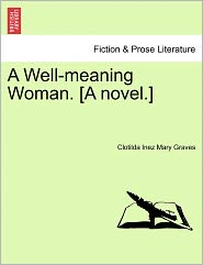 A Well-Meaning Woman. [A Novel.]