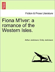Fiona M'Iver: A Romance of the Western Isles.