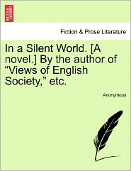 In a Silent World. [A novel.] By the author of