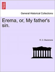 Erema, Or, My Father's Sin. - R. D. Blackmore