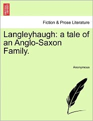 Langleyhaugh: a tale of an Anglo-Saxon Family. - Anonymous