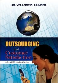 Outsourcing And Customer Satisfaction - Vellore K. Sunder, Dr Vellore K. Sunder