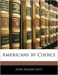 Americans By Choice - John Palmer Gavit