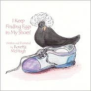 I Keep Finding Eggs In My Shoes! - Rosetta Mchugh