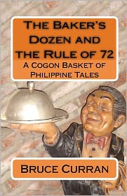 The Baker's Dozen and the Rule Of 72: A Cogon Basket of Philippine Tales - Bruce Curran
