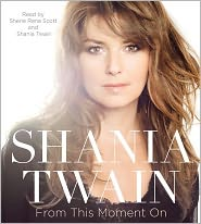 From This Moment On - Shania Twain, Read by Sherie Rene Scott