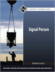 Signal Person Trainee Guide - - NCCER