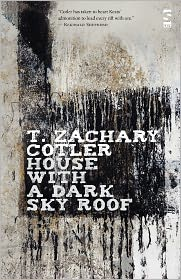 House With A Dark Sky Roof - T. Zachary Cotler