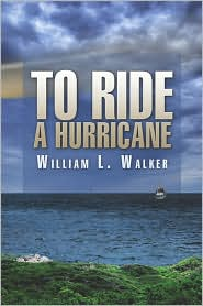To Ride A Hurricane - William L. Walker