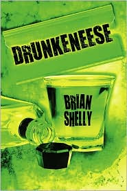 Drunkeneese - Brian Shelly