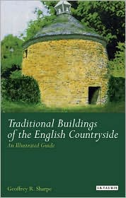 Traditional Buildings of the English Countryside: An Illustrated Guide - Geoffrey R. Sharpe
