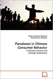 Paradoxes In Chinese Consumer Behavior - H Ctor Guillermo Mart Nez, Michael John Chattalas