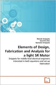 Elements Of Design, Fabrication And Analysis For A Light Sr Motor - Mainak Sengupta, Soumitra Das, Aparajita Sengupta