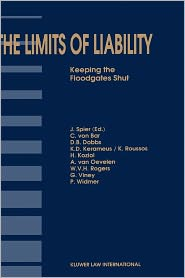The Limits Of Liability, Keeping The Floodgates Shut - Jaap Spier