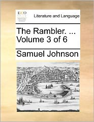 The Rambler. ... Volume 3 Of 6 - Samuel Johnson