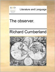 The Observer. - Richard Cumberland
