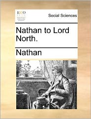 Nathan to Lord North. - Nathan