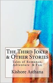 The Third Joker and Other Stories: Short Stories to tickle the heart and Mind - Kishore Asthana