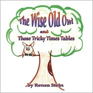 The Wise Old Owl and Those Tricky Times Tables - Renea Stein