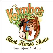 Kimbo's First Horse Show - Jane Scaletta, Jools (Illustrator)
