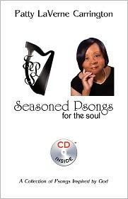 Seasoned Psongs for the Soul - Patty LaVerne Carrington