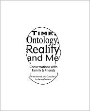 Time, Ontology, Reality and Me: Conversations with Intimates - James Tantum, Tanya Borman-Voit (Illustrator), Roger O'Donnell (Introduction)