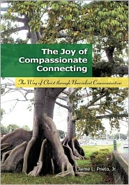 The Joy Of Compassionate Connecting - Jr. Jaime Prieto
