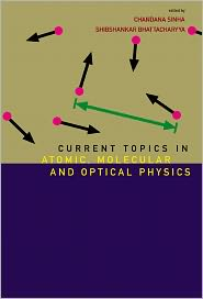 Current Topics in Atomic, Molecular and Optical Physics: Invited Lectures of TC-2005 - Shibshankar S Bhattacharyya, Shibshankar Bhattacharyya (Editor)