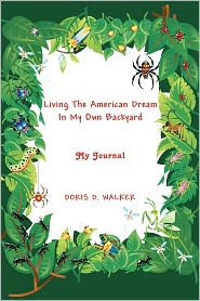 Living The American Dream In My Own Backyard - Doris D. Walker