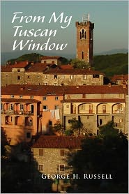 From My Tuscan Window - George H. Russell