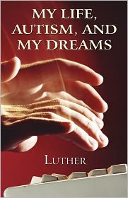 My Life, Autism, and My Dreams - Mott Fra Luther