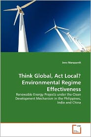 Think Global, Act Local? Environmental Regime Effectiveness - Jens Marquardt