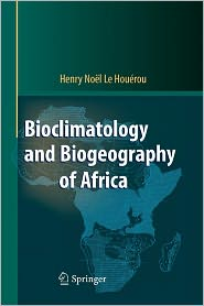 Bioclimatology and Biogeography of Africa - Henry N. Houerou