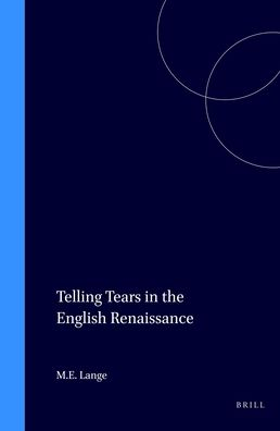Telling Tears in the English Renaissance - Marjory E. Lange