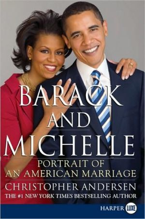 Barack and Michelle: Portrait of an American Marriage - Christopher Andersen