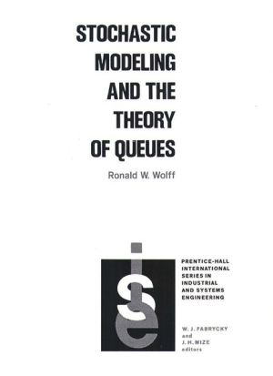 Stochastic Modeling and the Theory of Queues - Ronald W. Wolff