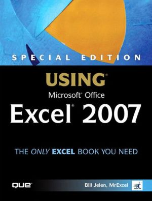Special Edition Using Microsoft Office Excel 2007 (Adobe Reader) - Bill Jelen