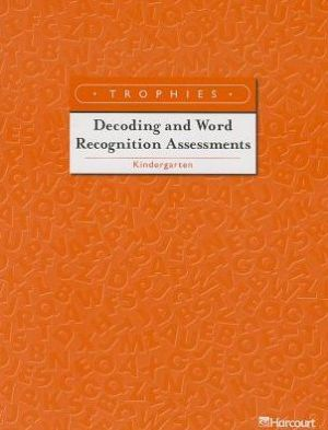 Trophies: Decoding and Word Recognition Assessments Grade K
