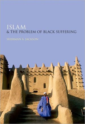 Islam and the Problem of Black Suffering - Sherman A Jackson
