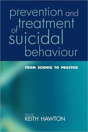 Prevention and Treatment of Suicidal Behaviour: From Science to Practice - Keith Hawton